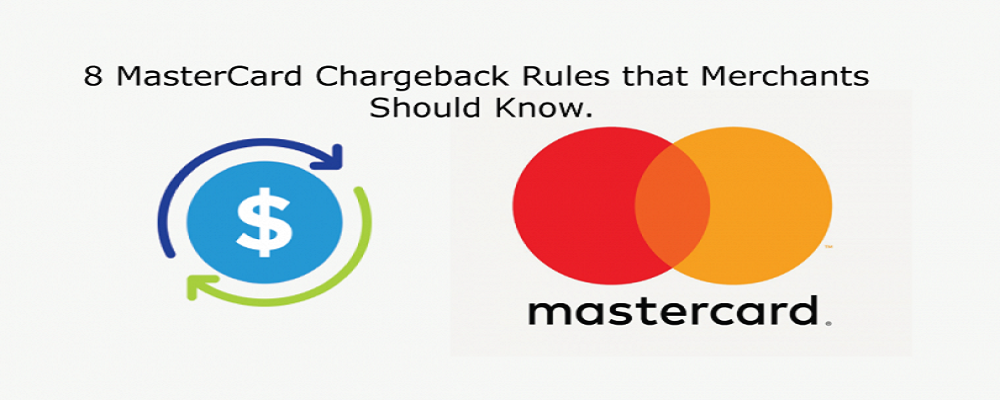 8 MasterCard Chargeback Rules that Merchants Should Know