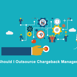 Should I Outsource Chargeback Management?