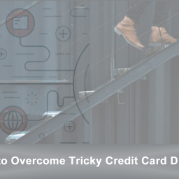 3 Tips to Overcome Tricky Credit Card Disputes