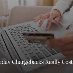 What Do Holiday Chargebacks Really Cost You?