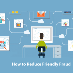 How to Reduce Friendly Fraud