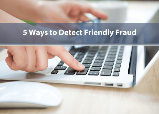 5 Ways to Detect Friendly Fraud