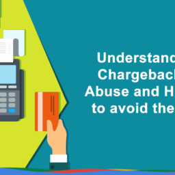 Understand Chargeback Abuse and How to avoid them
